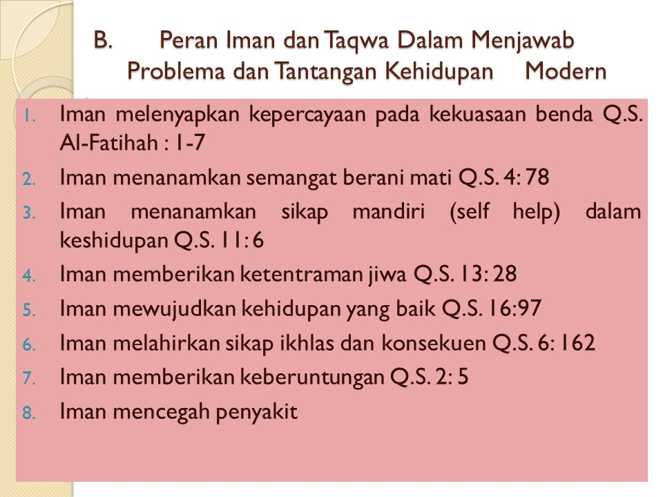 B.Peran Iman dan Taqwa Dalam Menjawab Problema dan Tantangan Kehidupan Modern 1.