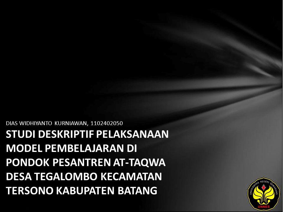 Identitas Mahasiswa - NAMA : DIAS WIDHIYANTO KURNIAWAN - NIM : 1102402050 - PRODI : Teknologi Pendidikan - JURUSAN : Kurikulum & Teknologi Pendidikan - FAKULTAS : Ilmu Pendidikan - EMAIL : dias_asuhanrembulan pada domain yahoo.com - PEMBIMBING 1 : Drs.