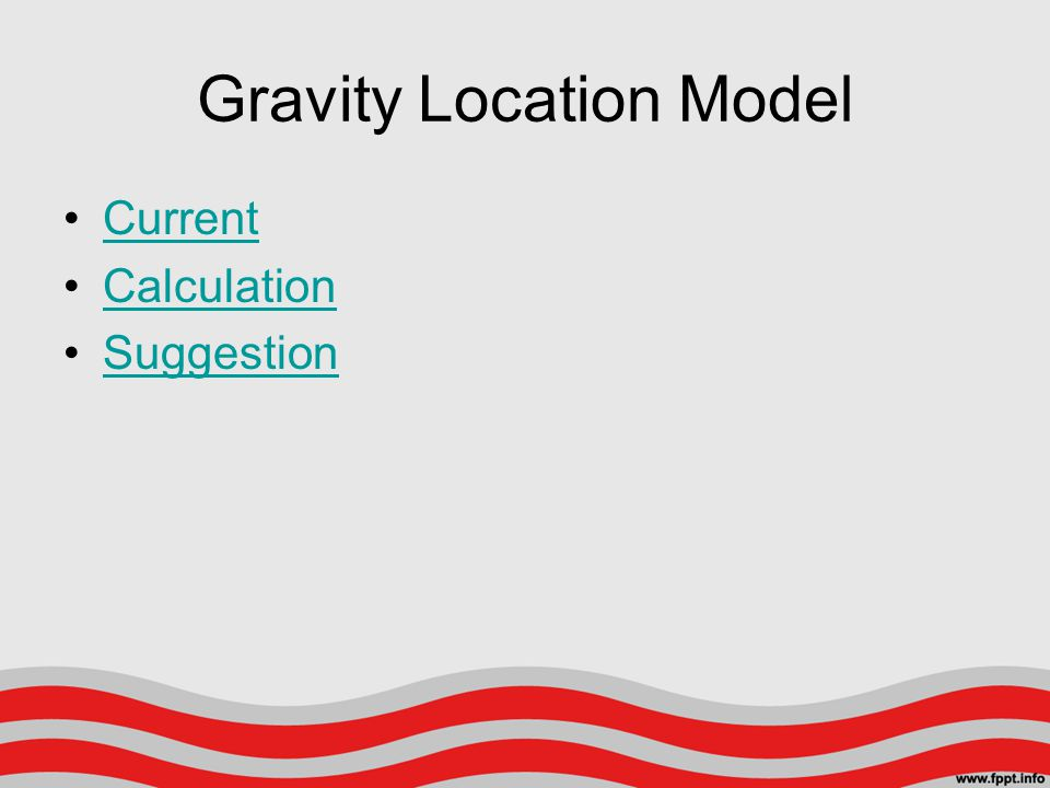 Gravity Location Model Current Calculation Suggestion
