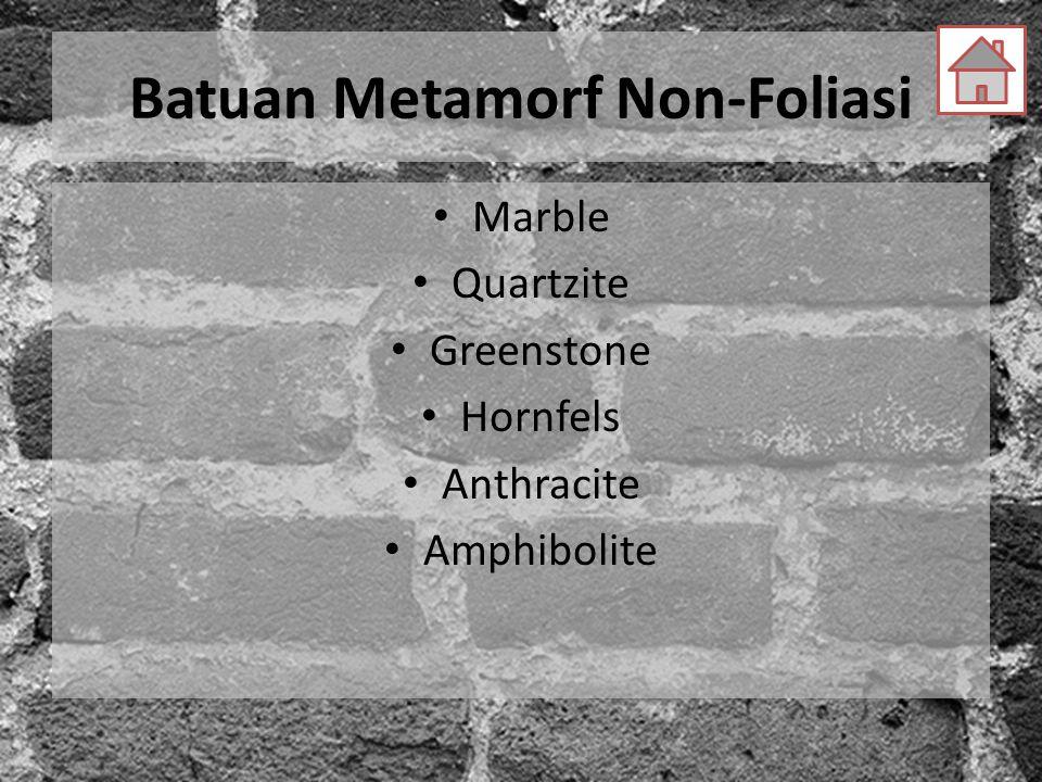 Batuan Metamorf Non-Foliasi Marble Quartzite Greenstone Hornfels Anthracite Amphibolite