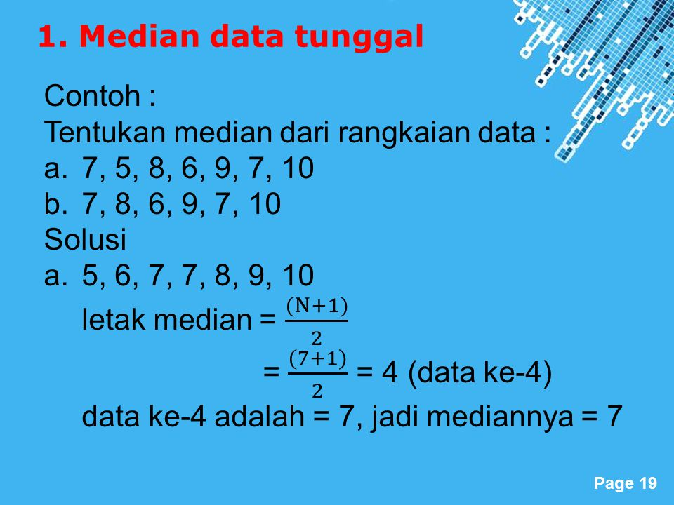 Powerpoint Templates Page 19 1. Median data tunggal
