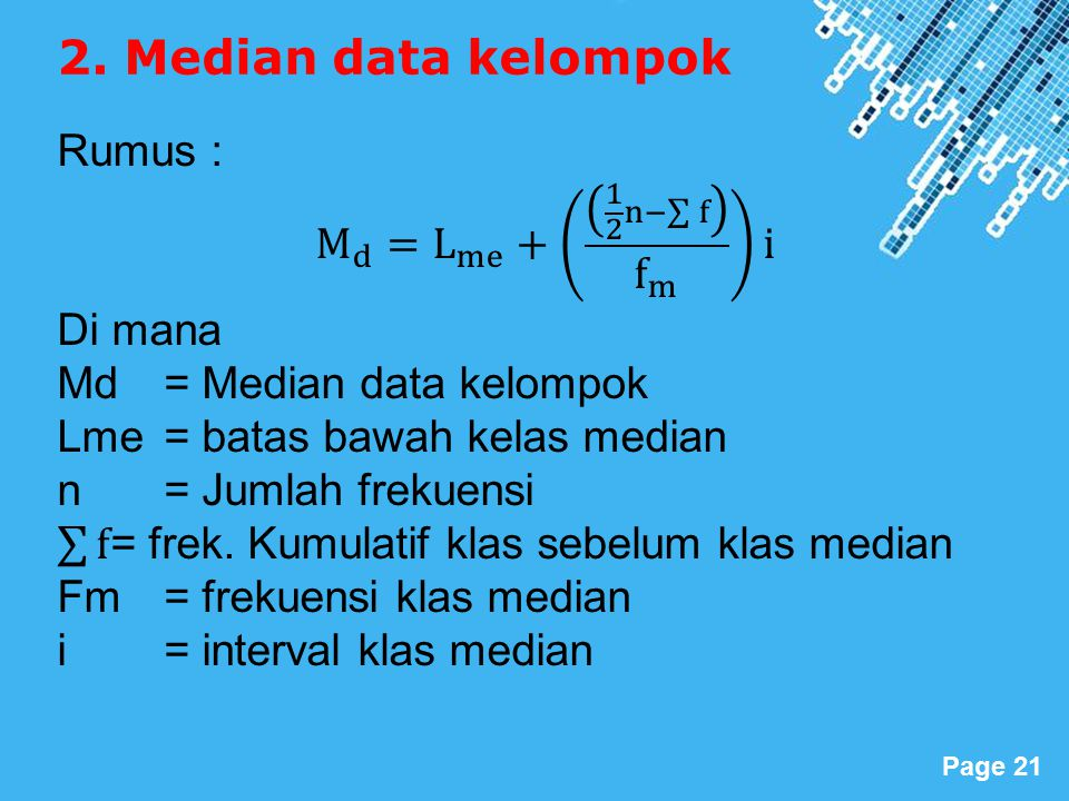 Powerpoint Templates Page 21 2. Median data kelompok