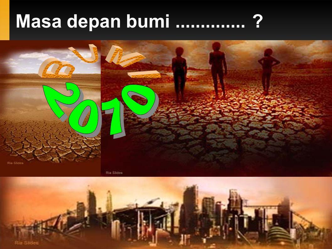 Masa depan bumi.............. ?