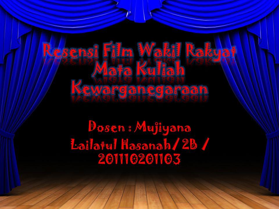 Dosen : Mujiyana Lailatul Hasanah/ 2B / 201110201103