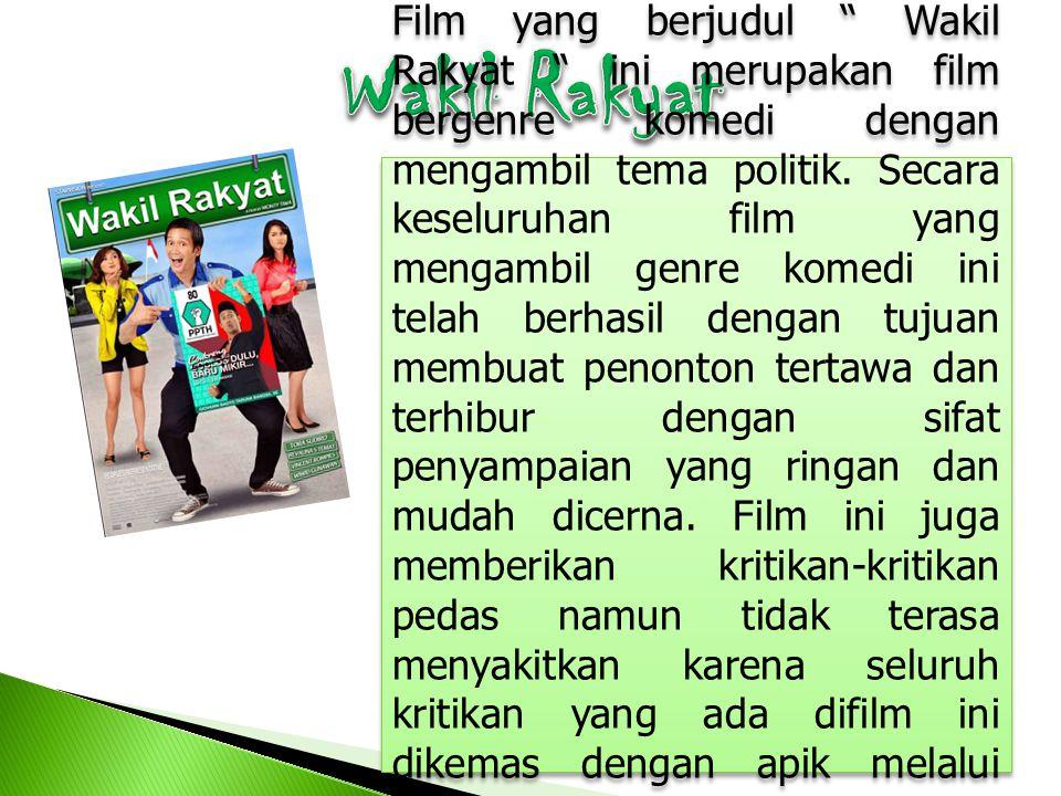 Film yang berjudul Wakil Rakyat ini merupakan film bergenre komedi dengan mengambil tema politik.