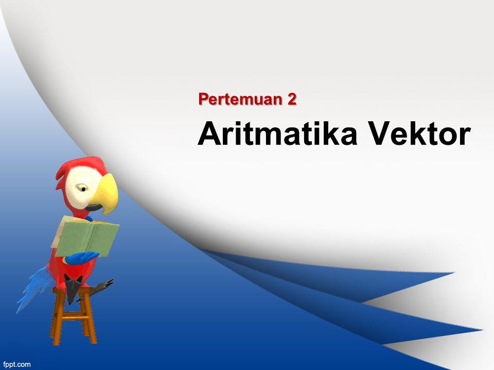 Aritmatika Vektor Pertemuan 2