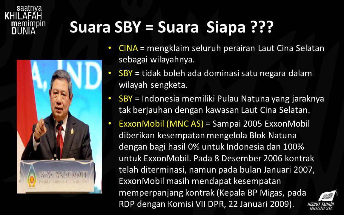 Suara SBY = Suara Siapa ??? CINA = mengklaim seluruh perairan Laut Cina Selatan sebagai wilayahnya. SBY = tidak boleh ada dominasi satu negara dalam w