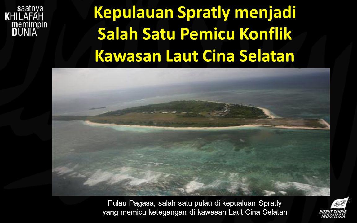 Pulau Pagasa, salah satu pulau di kepualuan Spratly yang memicu ketegangan di kawasan Laut Cina Selatan Kepulauan Spratly menjadi Salah Satu Pemicu Ko