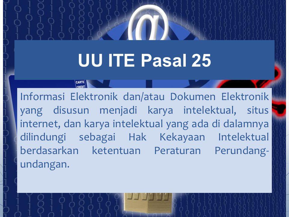 Informasi Elektronik dan/atau Dokumen Elektronik yang disusun menjadi karya intelektual, situs internet, dan karya intelektual yang ada di dalamnya di