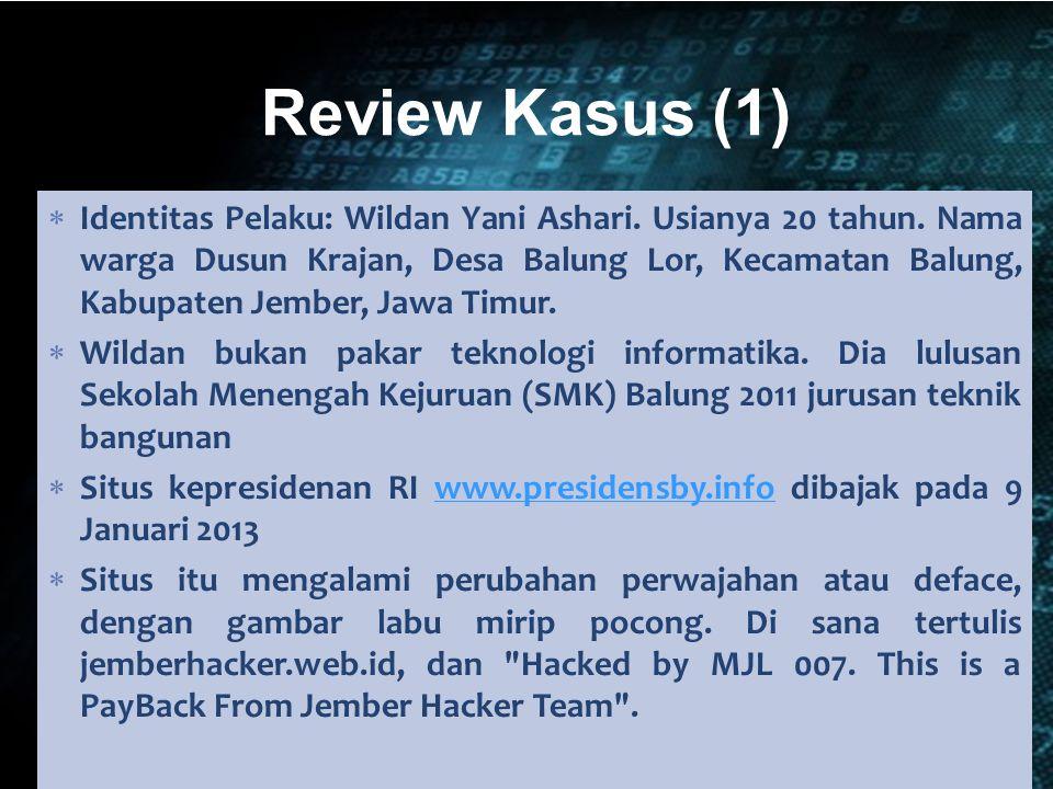  Identitas Pelaku: Wildan Yani Ashari. Usianya 20 tahun. Nama warga Dusun Krajan, Desa Balung Lor, Kecamatan Balung, Kabupaten Jember, Jawa Timur. 