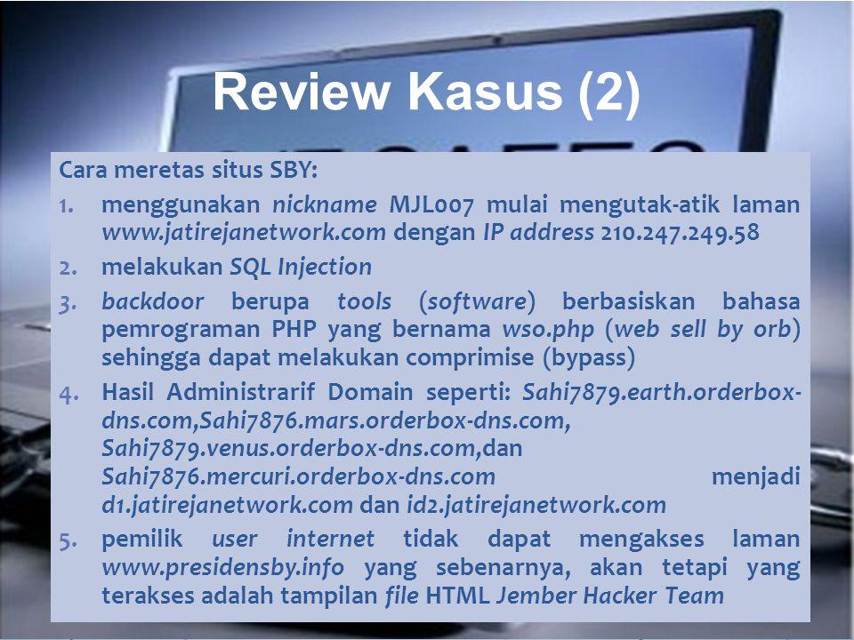 Cara meretas situs SBY: 1.menggunakan nickname MJL007 mulai mengutak-atik laman www.jatirejanetwork.com dengan IP address 210.247.249.58 2.melakukan S
