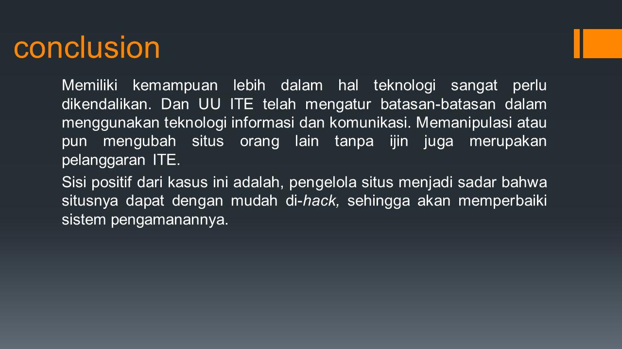 conclusion Memiliki kemampuan lebih dalam hal teknologi sangat perlu dikendalikan.
