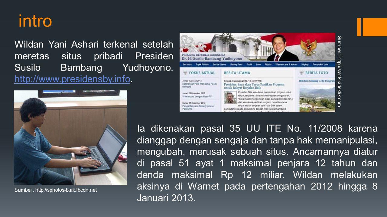 intro Wildan Yani Ashari terkenal setelah meretas situs pribadi Presiden Susilo Bambang Yudhoyono, http://www.presidensby.info.
