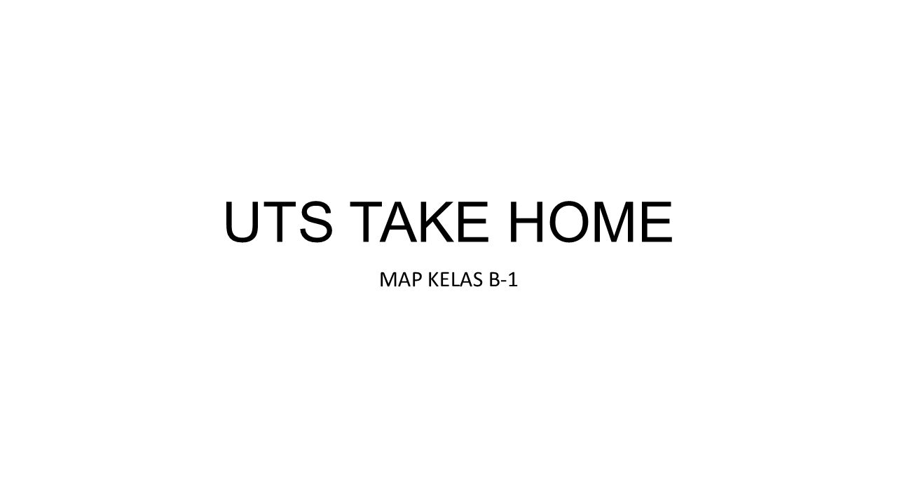 UTS TAKE HOME MAP KELAS B-1