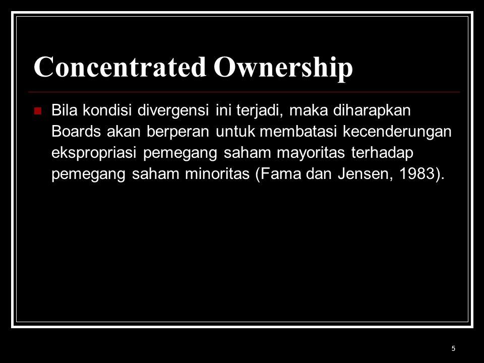 6 Concentrated Ownership Namun demikian, komposisi Boards kemungkinan akan dipengaruhi oleh pemegang saham pengendali.
