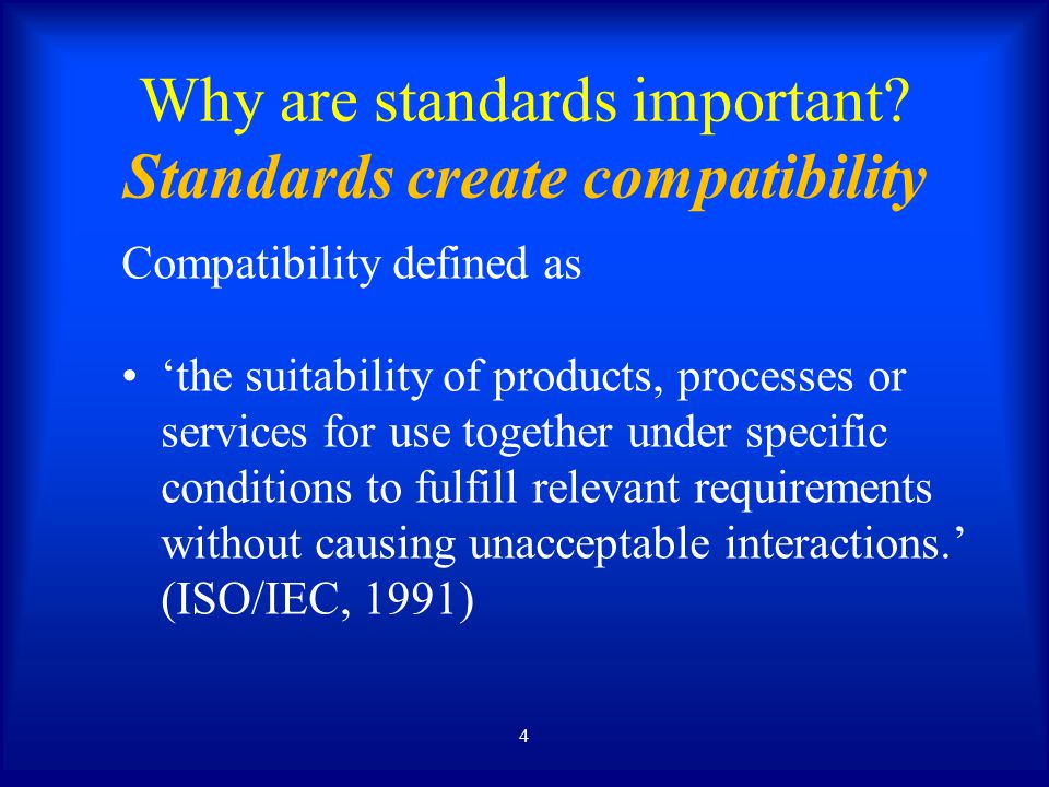 WHERE WILL THE STANDARDS BE USED.