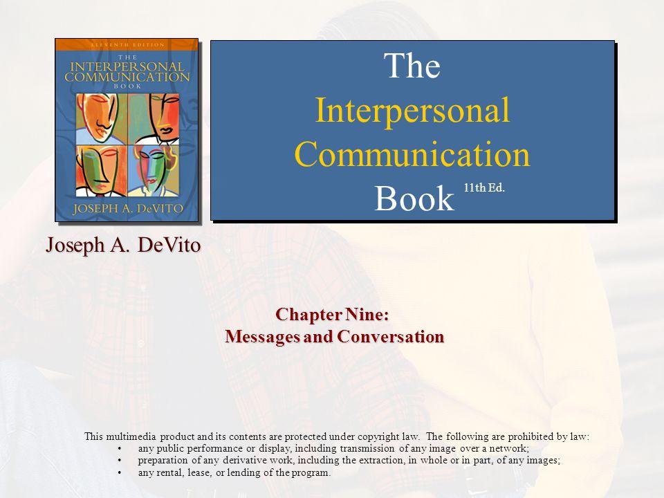 Chapter 9: Messages and Conversation Copyright © 2007 Allyn and Bacon2  The Conversation Process  Conversational Management  Conversational Disclosure  Organizational Conversation  Conversational Problems : Prevention & Repair