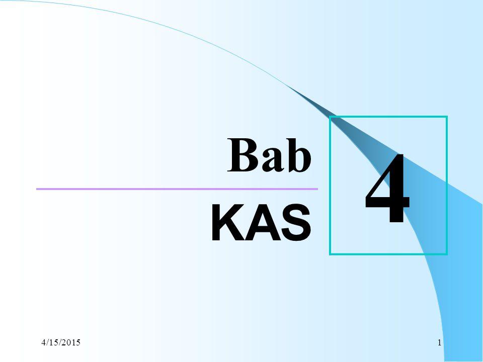 4/15/20151 Bab 4 KAS