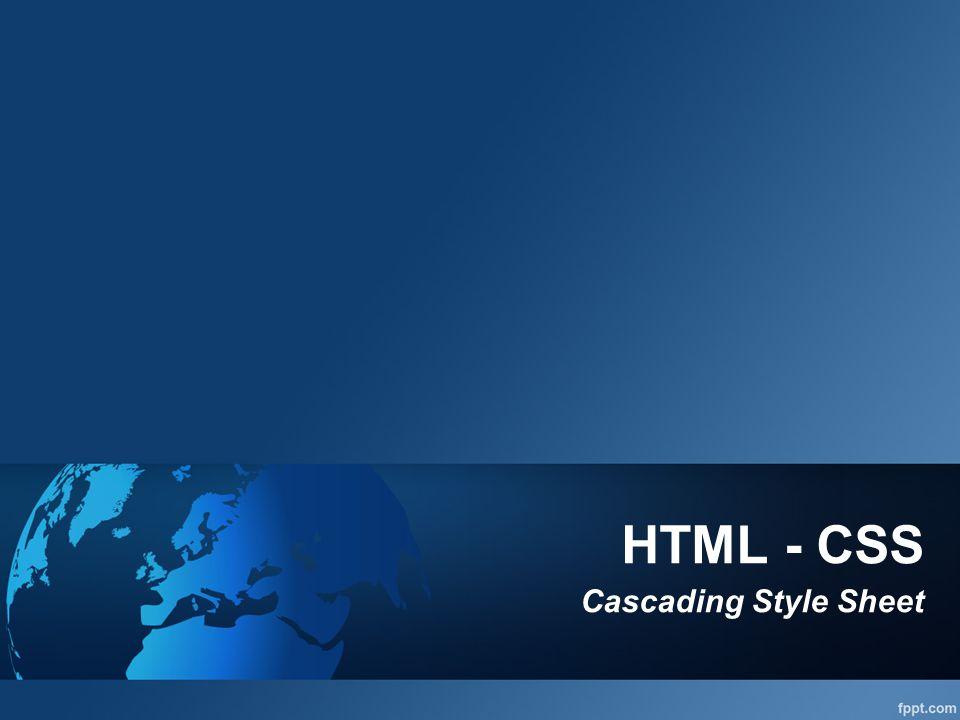 Apa Itu CSS CSS merupakan singkatan dari Cascading Style Sheet yang mempunyai kegunaan untuk mengatur tampilan dokumen HTML yang mungkin dilakukan berulang-ulang Contoh : Pengaturan jarak antar baris, teks, warna, format border bahkan penampilan gambar file.