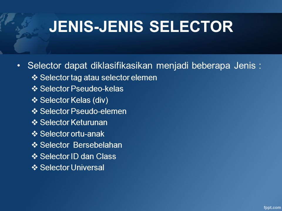 Selector Pseudo-Elemen CSS menyediakan tiga Pseudo elemen : 1.Pseudo elemen First-Letter : Karakter Pertama 2.Pseudo elemen First-Line : Baris Pertama 3.Pseudo elemen First Child : Elemen anak pertama Dinamakan pseudo-elemen karena sesungguhnya tidak terdapat elemen ekivalen dalam HTML.