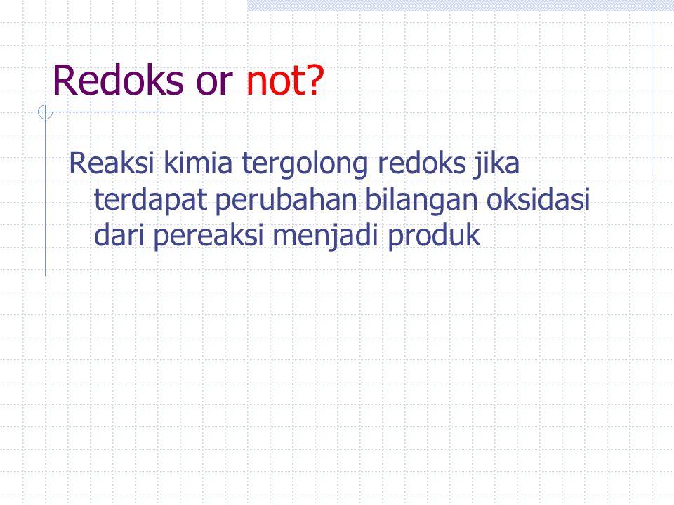 Redoks or not? Reaksi kimia tergolong redoks jika terdapat perubahan bilangan oksidasi dari pereaksi menjadi produk