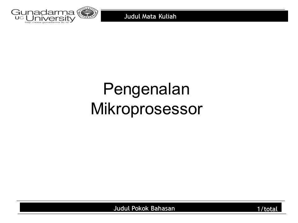 Judul Mata Kuliah Judul Pokok Bahasan 2/total Outline Cental Processing Unit Bagian-bagian dari Mikroprosessor Kompleksitas Processor Perkembangan Microprocessor Computer Processing Speed Hukum Moore Trend Perkembangan Prosessor (CPU) – Hukum Moore