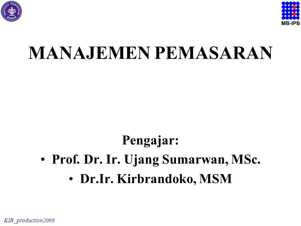 KIR_production2008 MANAJEMEN PEMASARAN Pengajar: Prof.