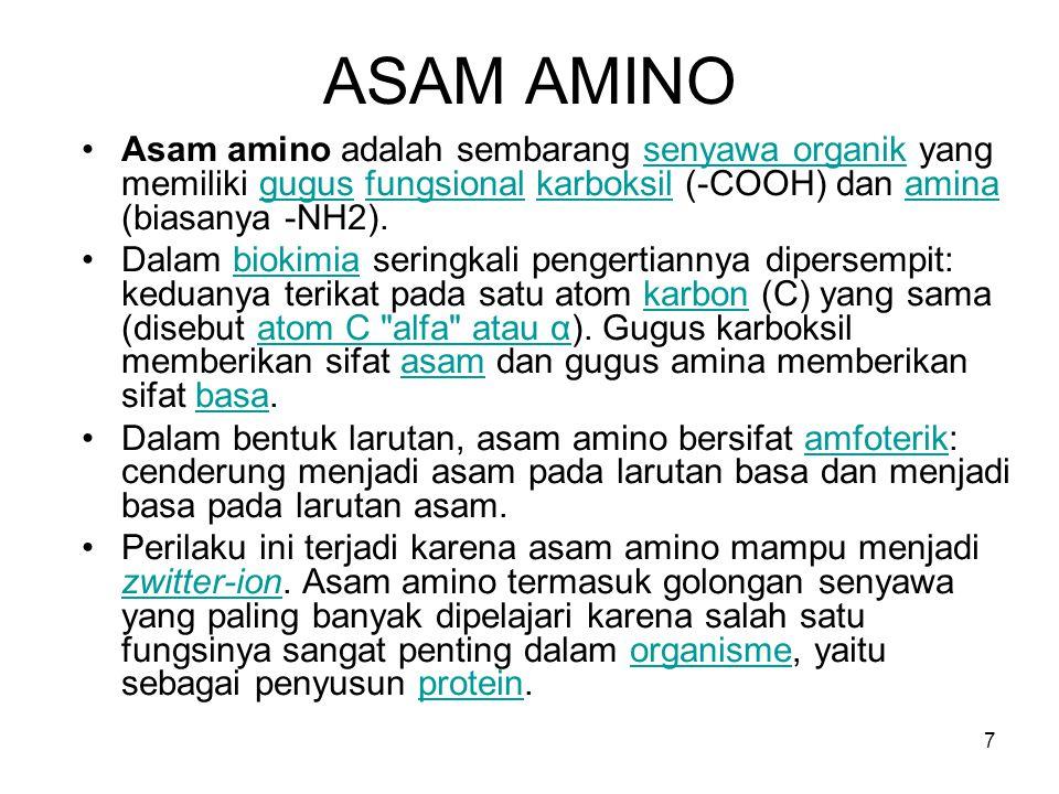 7 ASAM AMINO Asam amino adalah sembarang senyawa organik yang memiliki gugus fungsional karboksil (-COOH) dan amina (biasanya -NH2).senyawa organikgug