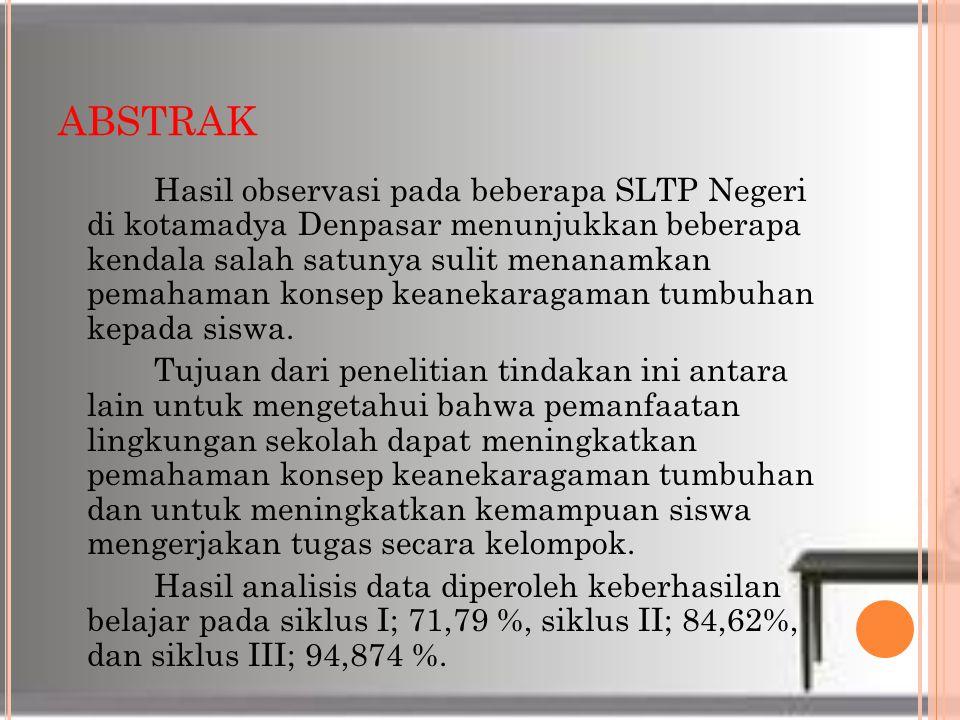 ABSTRAK Hasil observasi pada beberapa SLTP Negeri di kotamadya Denpasar menunjukkan beberapa kendala salah satunya sulit menanamkan pemahaman konsep k