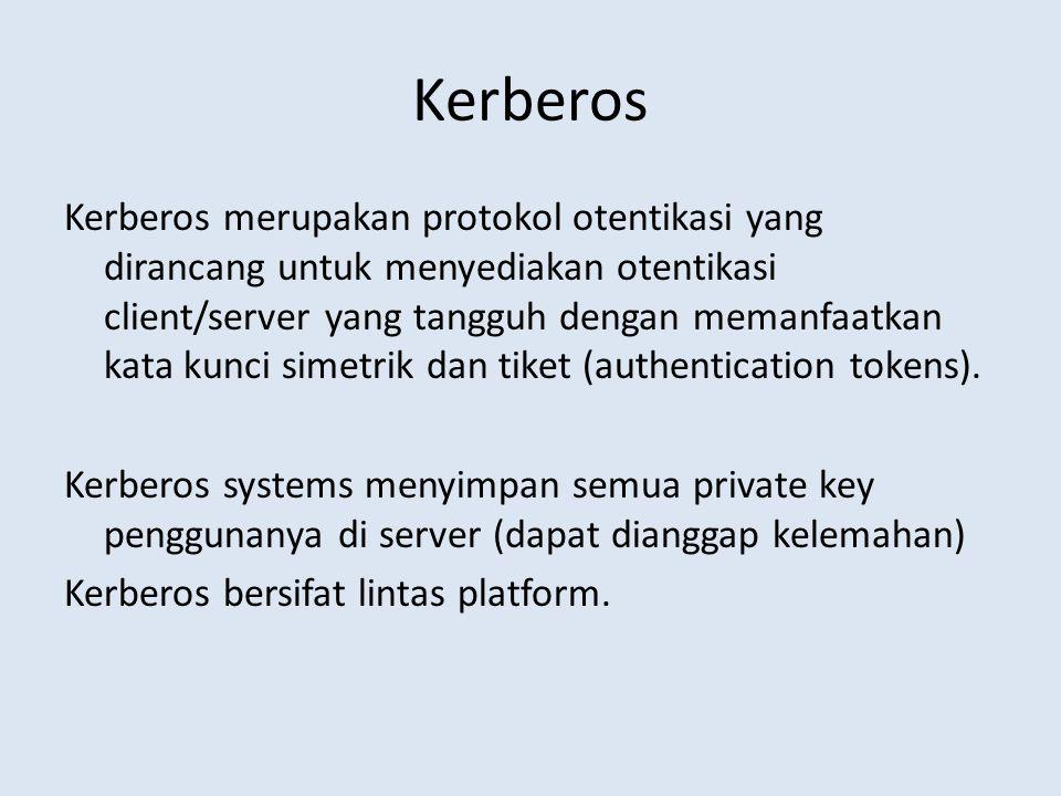 Kerberos merupakan protokol otentikasi yang dirancang untuk menyediakan otentikasi client/server yang tangguh dengan memanfaatkan kata kunci simetrik