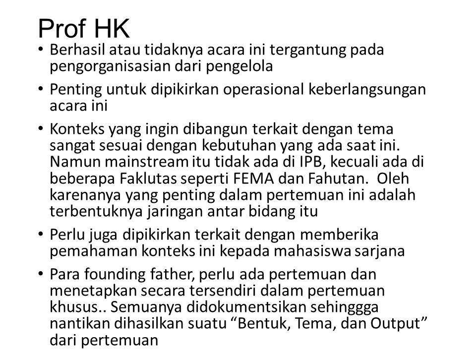 Prof HK Berhasil atau tidaknya acara ini tergantung pada pengorganisasian dari pengelola Penting untuk dipikirkan operasional keberlangsungan acara in