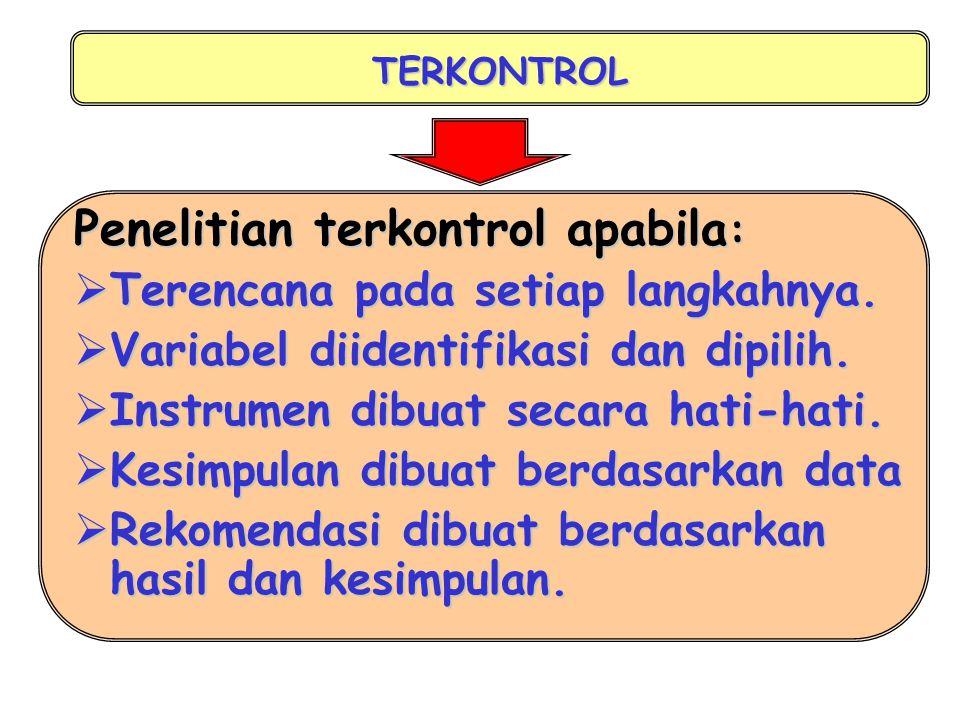 SISTEMATIS (Mengikuti prosedur yang jelas) Penelitian Sistematis bila mempunyai langkah-langkah sbb:  Mengidentifikasi Masalah.  Menghubungkan Masal
