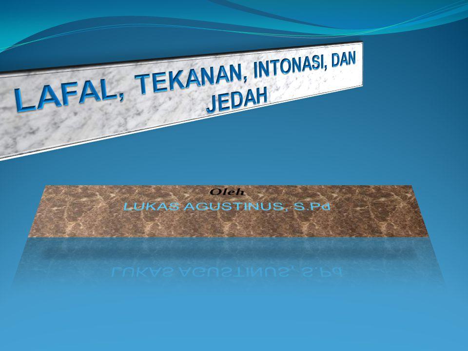 CIRI-CIRI BAHASA BAKU Menggunakan lafal, tekanan, intonasi yang sesuai dengan sistem bunyi bahasa Indonesia.