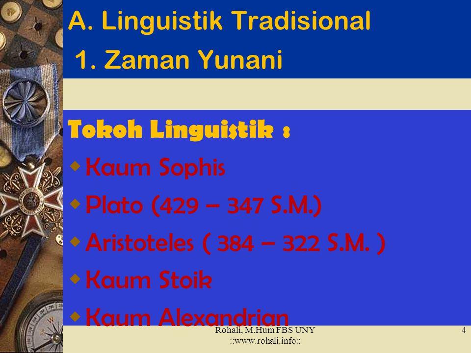 Rohali, M.Hum FBS UNY ::www.rohali.info::3 2. Aliran-aliran Linguistik