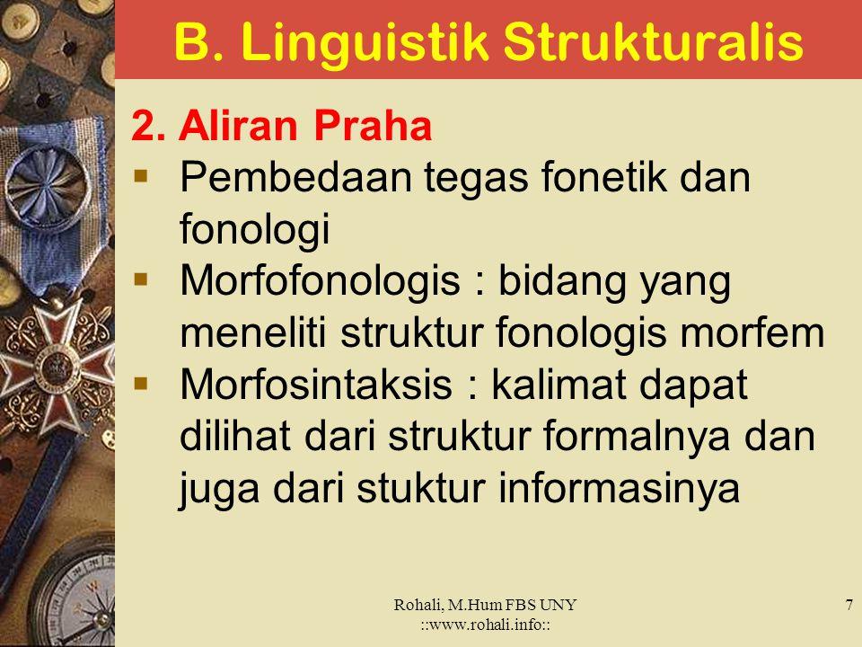 B. Linguistik Strukturalis 1. Ferdinand de Saussure  Bapak Linguistik Modern  Bukunya Course de Linguistique Generale.  Kajian sinkronik dan diakro