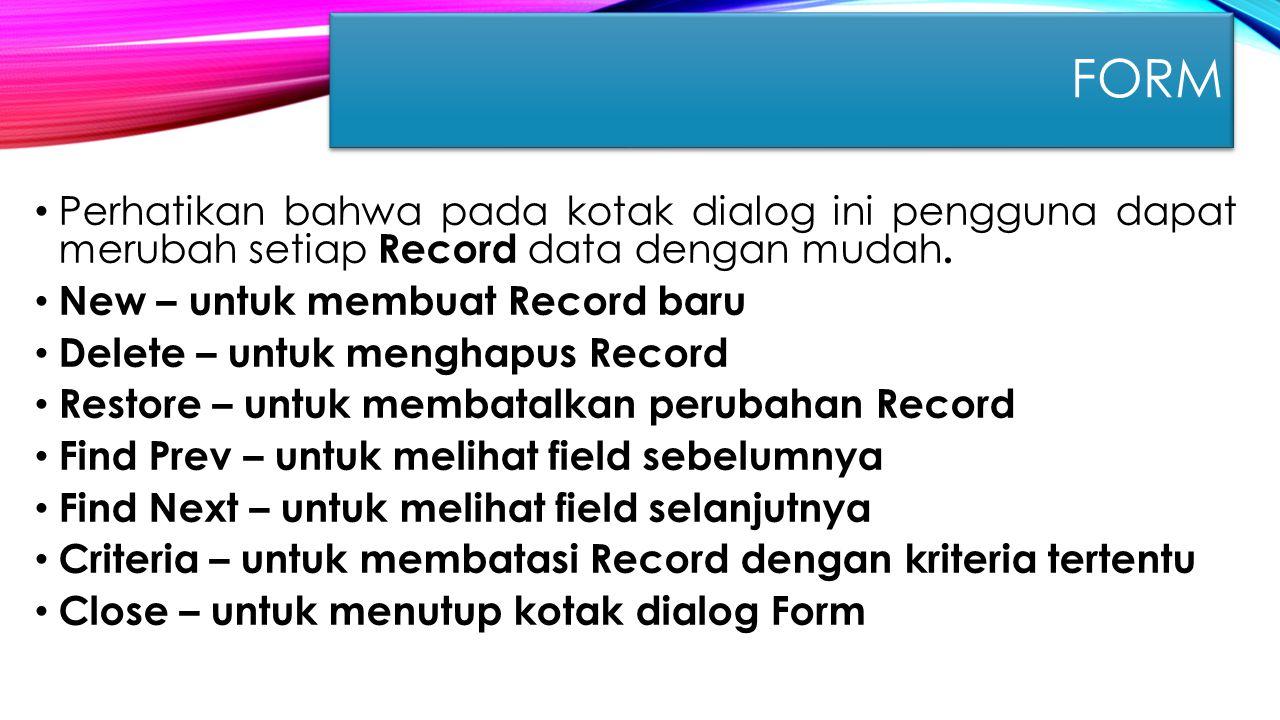 Perhatikan bahwa pada kotak dialog ini pengguna dapat merubah setiap Record data dengan mudah. New – untuk membuat Record baru Delete – untuk menghapu