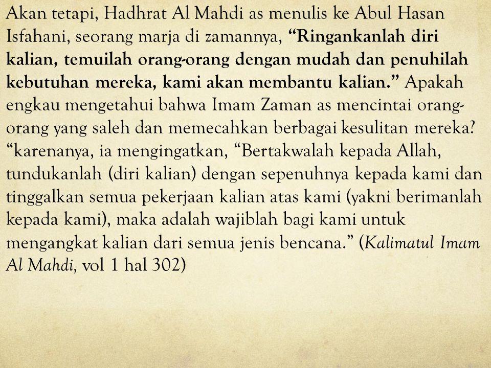 "Sebuah hadis dari Imam Shadiq as dalam al-Kafi yang berkata, ""Siapapun di antara kamu yang menyenangkan hati seorang mukmin seharusnya tidak berpikir"