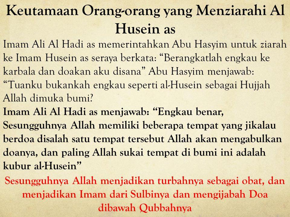 Karena itu dengan rahmat Allah Swt, dan Shalawat kepada Rasulullah dan Ahlul Baitnya khususnya Al Husein as beserta keluarga dan sahabatnya di padang