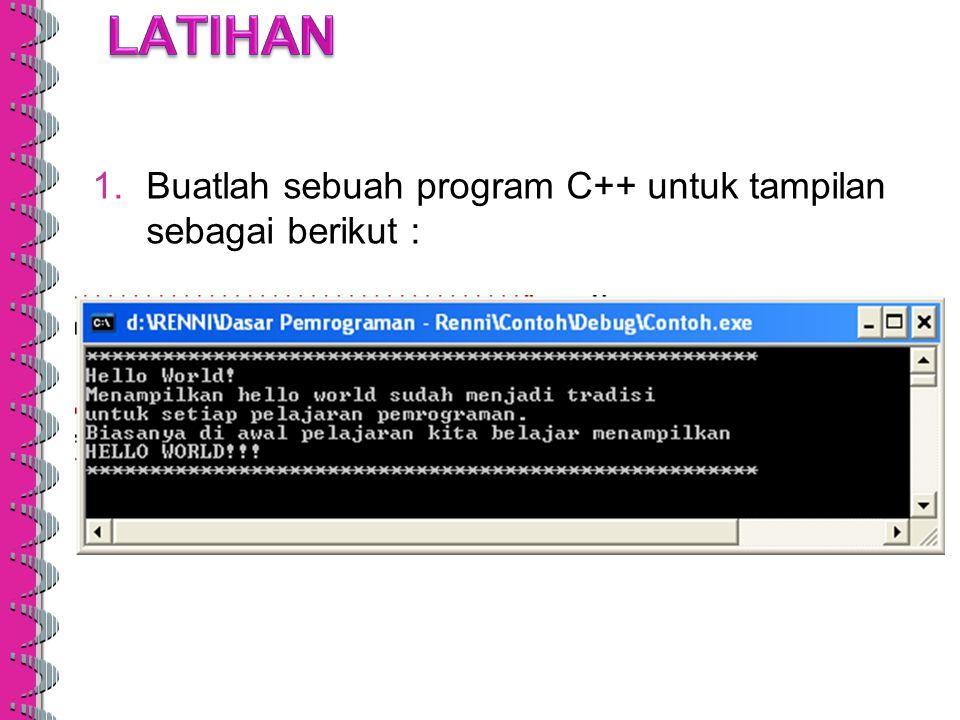 Perintah Masukan : cin Perintah cin berfungsi untuk menerima input / masukan dari pengguna program.