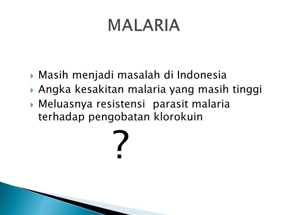 ◦ Plasmodium falciparum  Malaria tropika  Malaria tertiana maligna  Malaria pernisiosa  Malaria falciparum ◦ Plasmodium vivax  Malaria tertiana b
