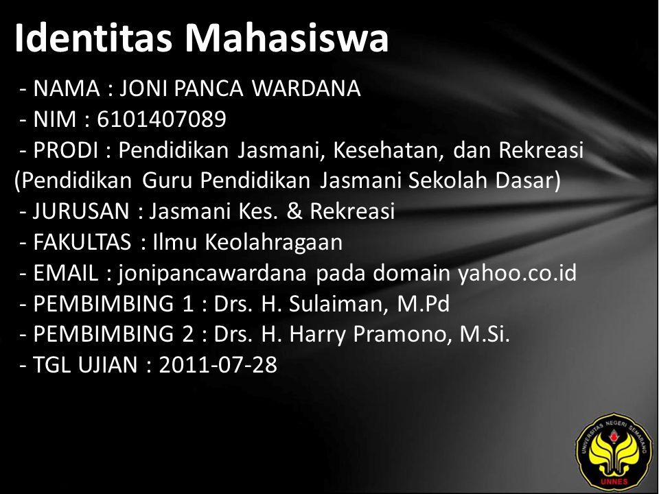 Identitas Mahasiswa - NAMA : JONI PANCA WARDANA - NIM : 6101407089 - PRODI : Pendidikan Jasmani, Kesehatan, dan Rekreasi (Pendidikan Guru Pendidikan J