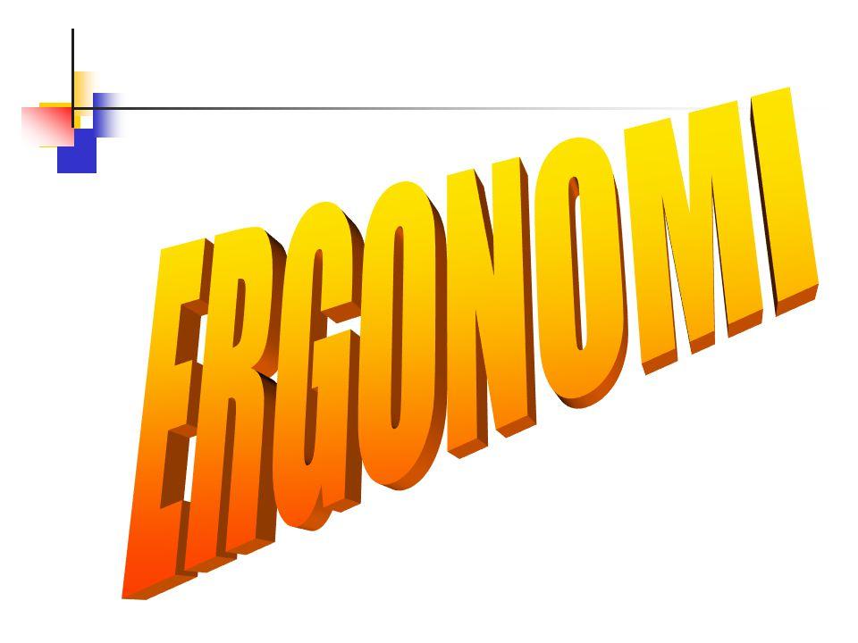 ERGONOMI 1 ERGONOMI= HUMAN ENGINEERING HUMAN FACTORS ENGINEERING ENGINEERING PSYCHOLOGY