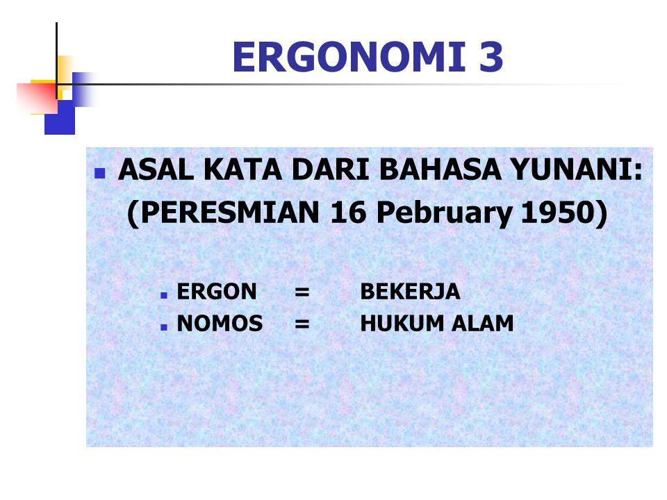 ERGONOMI 4 ERGONOMICS MENURUT SINGLETON: - PHYSICAL ERGONOMICS (BASIC ERGONOMICS) - PSYCHOLOGICAL ERGONOMICS (ADVANCED ERGONOMICS)