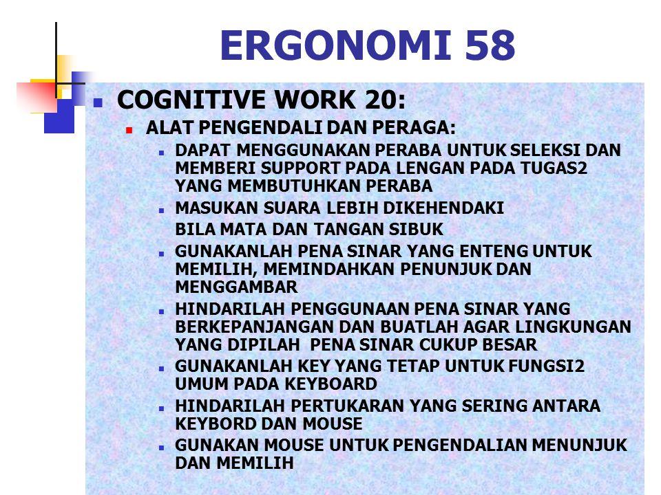 ERGONOMI 58 COGNITIVE WORK 20: ALAT PENGENDALI DAN PERAGA: DAPAT MENGGUNAKAN PERABA UNTUK SELEKSI DAN MEMBERI SUPPORT PADA LENGAN PADA TUGAS2 YANG MEM
