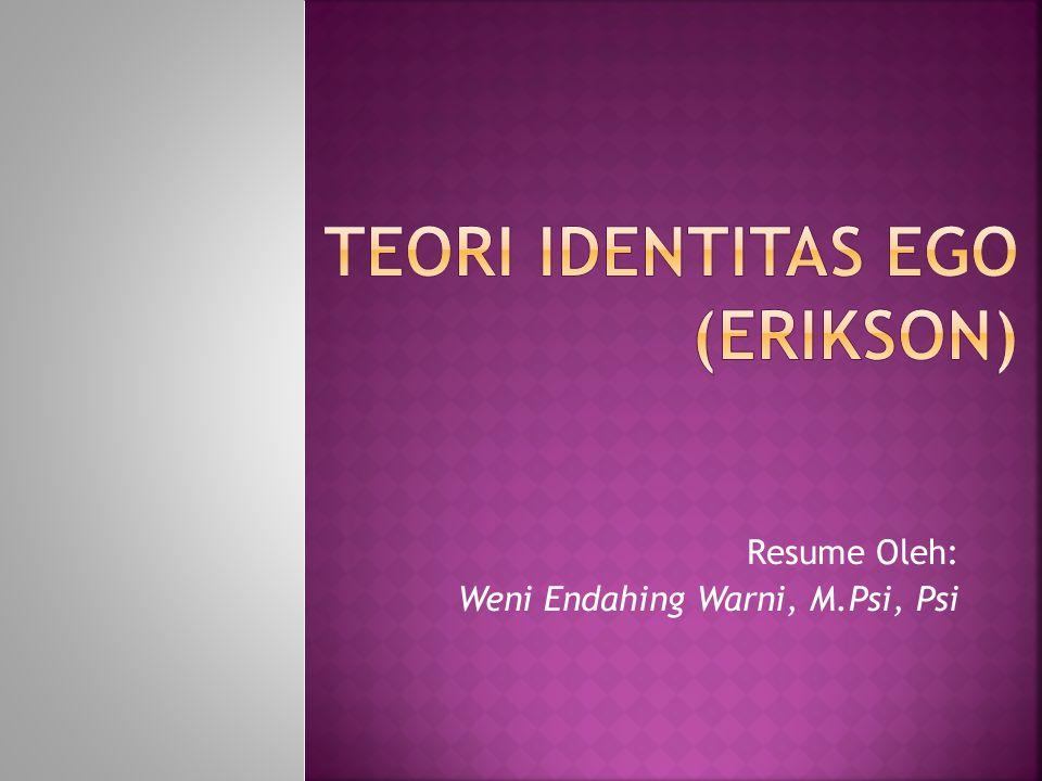 Resume Oleh: Weni Endahing Warni, M.Psi, Psi