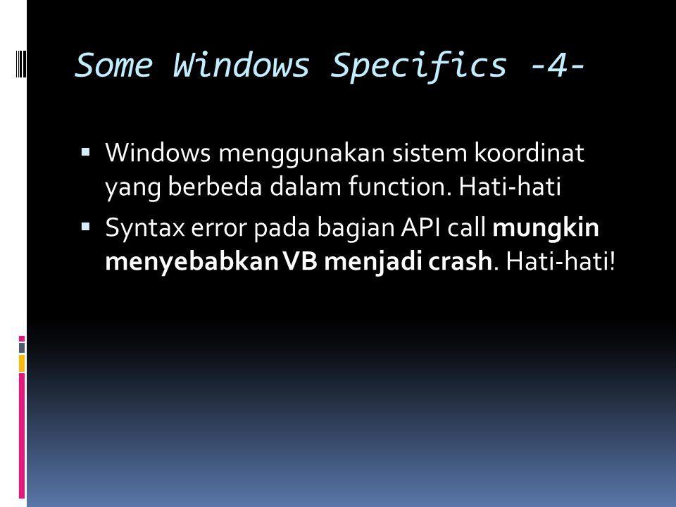 Some Windows Specifics -4-  Windows menggunakan sistem koordinat yang berbeda dalam function.