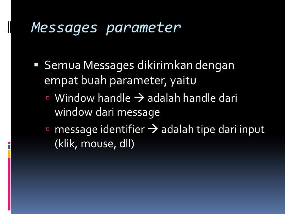 Messages parameter  Dua buah 32-bit (Long) values.