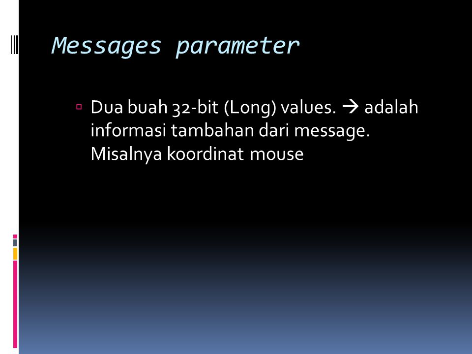 Messages parameter  Dua buah 32-bit (Long) values.