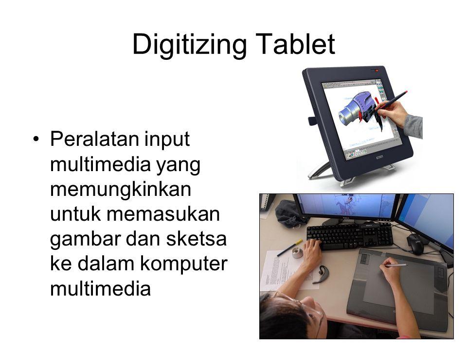 Digitizing Tablet Peralatan input multimedia yang memungkinkan untuk memasukan gambar dan sketsa ke dalam komputer multimedia