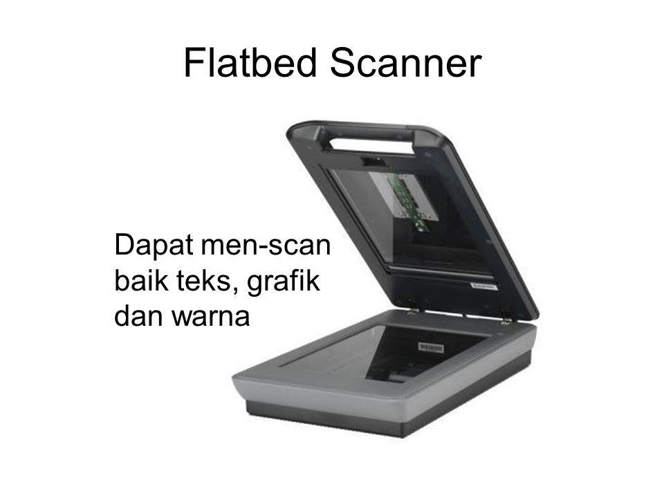 Flatbed Scanner Dapat men-scan baik teks, grafik dan warna